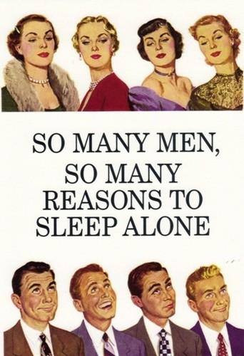 So many men, so many reasons to sleep alone